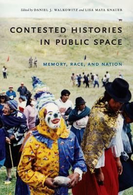 Image for Contested Histories in Public Space: Memory, Race, and Nation (Radical Perspectives)