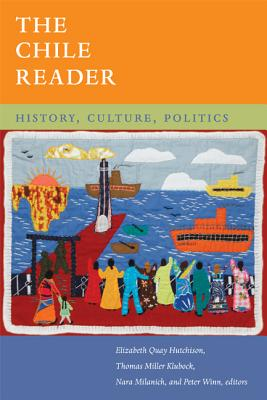 Image for The Chile Reader: History, Culture, Politics (The Latin America Readers)