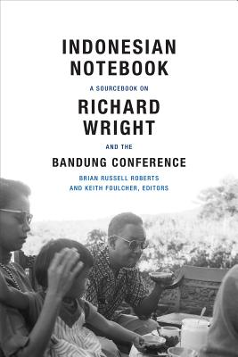 Image for Indonesian Notebook: A Sourcebook on Richard Wright and the Bandung Conference