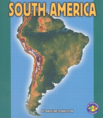 South America (Pull Ahead Books Continents), Donaldson, Madeline