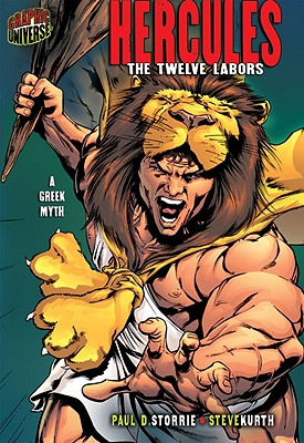 Hercules: The Twelve Labors: A Greek Myth (Graphic Myths & Legends), Storrie, Paul D.