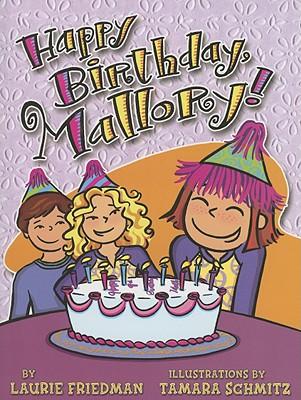 Happy Birthday, Mallory!, Laurie B. Friedman