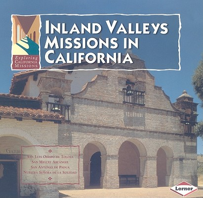 Image for Inland Valleys Missions in California (Exploring California Missions)