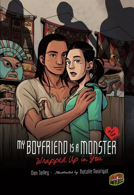 Wrapped Up in You 06 (My Boyfriend Is a Monster), Dan Jolley