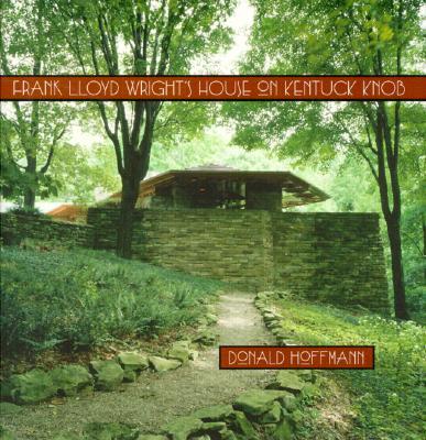 Frank Lloyd Wrights House on Kentuck Knob, Hoffmann, Donald
