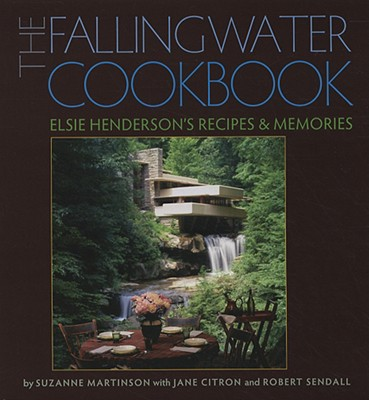 Image for The Fallingwater Cookbook: Elsie Henderson's Recipes and Memories