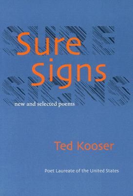 Sure Signs: New and Selected Poems (Pitt Poetry Series), Ted Kooser
