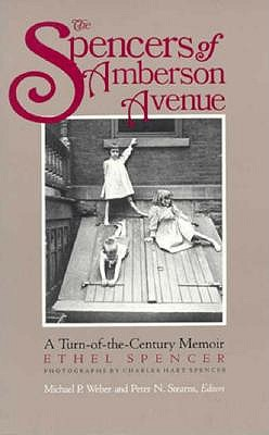 The Spencers of Amberson Avenue : A Turn-of-the-Century Memoir, Spencer, Ethel