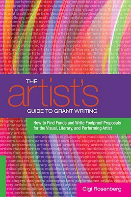 Image for Artist's Guide to Grant Writing: How to Find Funds and Write Foolproof Proposals for the Visual, Literary, and Performing Artist, The