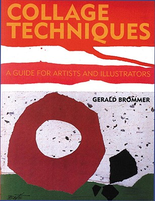Image for Collage Techniques: A Guide for Artists and Illustrators