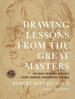 Drawing Lessons from the Great Masters, Robert Beverly Hale