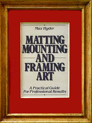 Image for Matting, Mounting and Framing Art