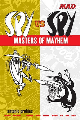 Spy vs Spy Masters of Mayhem (Mad), Prohias, Antonio