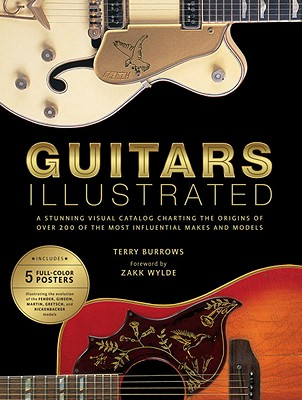 Image for Guitars Illustrated A Stunning Visual Catalog Charting the Origins of over 250 of the Most Influential Makes and Models