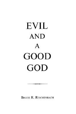 Evil and a Good God, BRUCE REICHENBACH