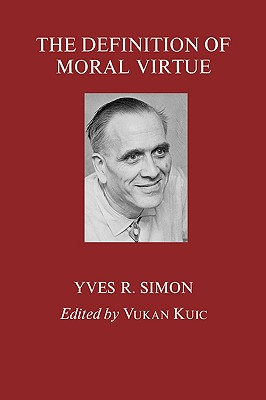 The Definition of Moral Virtue, Yves R. Simon