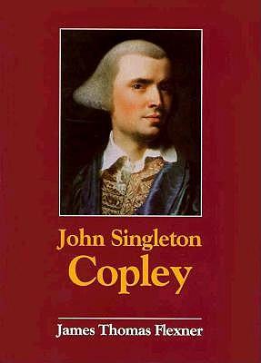 John Singleton Copley, JAMES T. FLEXNER