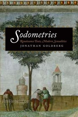 """Image for """"Sodometries: Renaissance Texts, Modern Sexualities"""""""