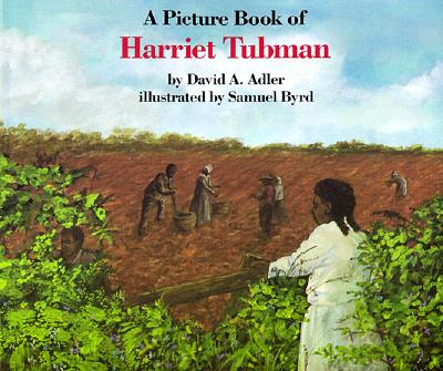 A Picture Book of Harriet Tubman (Picture Book Biography), Adler, David A.