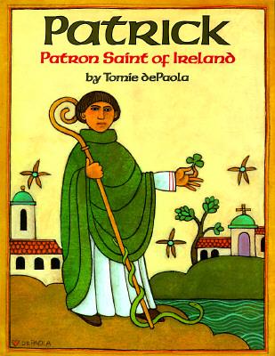 Image for Patrick: Patron Saint of Ireland