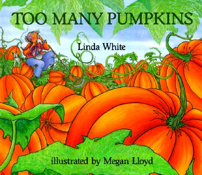 Too Many Pumpkins, LINDA WHITE, MEGAN LLOYD