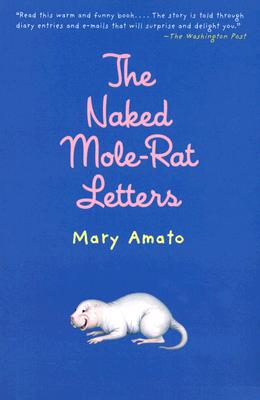 The Naked Mole-Rat Letters, Mary Amato