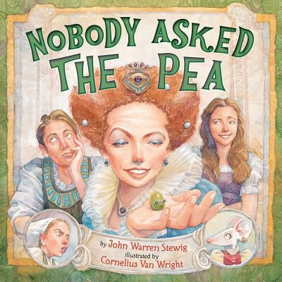 Nobody Asked the Pea, Stewig, John Warren