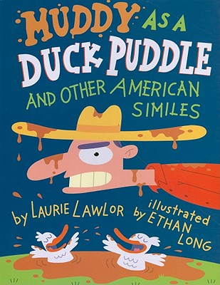 Image for Muddy as a Duck Puddle and Other American Similes