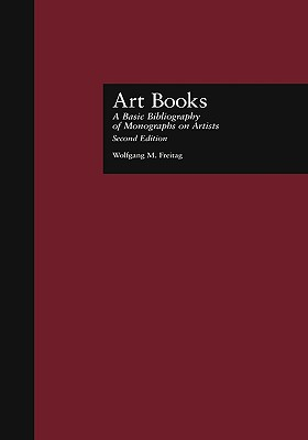 Art Books: A Basic Bibliography of Monographs on Artists, Second Edition (Garland Reference Library of the Humanities)