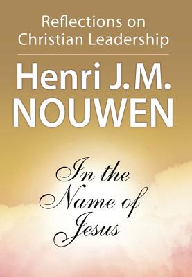 Image for In the Name of Jesus: Reflections on Christian Leadership