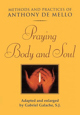 Image for Praying Body and Soul: Methods and Practices of Anthony De Mello