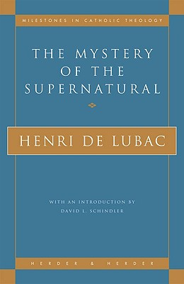 Image for The Mystery of the Supernatural (Milestones in Catholic Theology)
