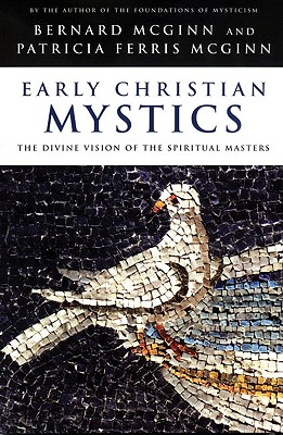 Image for Early Christian Mystics : The Divine Vision of the Spiritual Masters