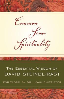 Image for Common Sense Spirituality: The Essential Wisdom of David Steindl-Rast (Crossroad Book)
