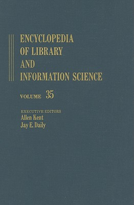 035: Encyclopedia of Library and Information Science Volume 35 (Library and Information Science Encyclopedia)