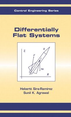 Differentially Flat Systems (Automation and Control Engineering), Sira-Ram�rez, Hebertt; Agrawal, Sunil K.