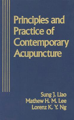Image for Principles and Practices of Contemporary Acupuncture