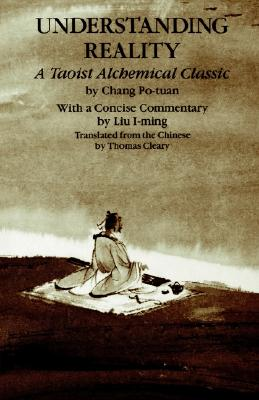 Image for Understanding Reality: A Taoist Alchemical Classic