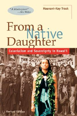 Image for From a Native Daughter : Colonialism and Sovereignty in Hawaii
