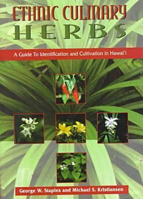 Image for Ethnic Culinary Herbs: A Guide to Identification and Cultivation in Hawaii