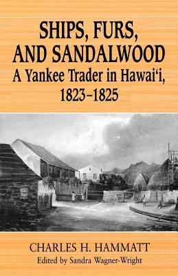Image for Ships, Furs, and Sandalwood: A Yankee Trader in Hawaii, 1823-1825