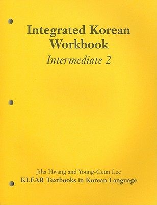 Integrated Korean Intermediate 2 Workbook 1st edition
