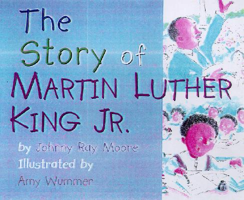 The Story of Martin Luther King Jr., Moore, Johnny Ray