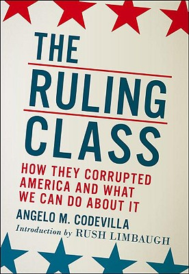 Image for The Ruling Class: How They Corrupted America and What We Can Do About It