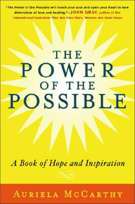 The Power of the Possible: A Book of Hope and Inspiration, Mccarthy, Auriela
