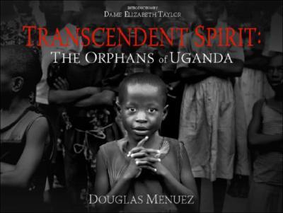 Image for Transcendent Spirit: The Orphans of Uganda