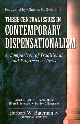Image for Three Central Issues in Contemporary Dispensationalism: A Comparison of Traditional & Progressive Views