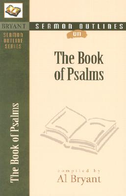 Sermon Outlines on the Book of Psalms (Bryant Sermon Outline Series)