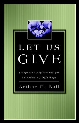 Image for Let Us Give: Scriptural Reflections for Introducing Offerings