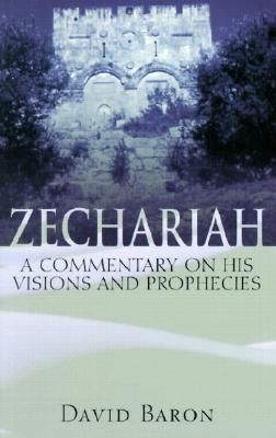 Image for Zechariah: A Commentary on His Visions and Prophecies